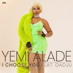 Yemi Alade- I Choose You